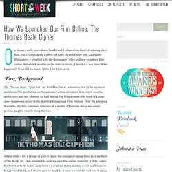 How We Launched Our Film Online: The Thomas Beale Cipher