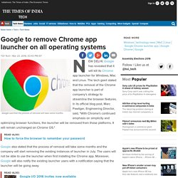 Google to remove Chrome app launcher on all operating systems - Times of India