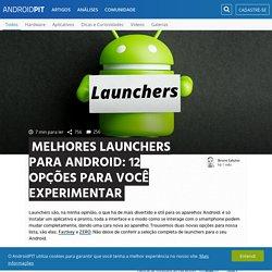 Melhores launchers para Android: 12 opções para você experimentar