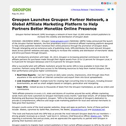 Launches Groupon Partner Network, a Global Affiliate Marketing Platform to Help Partners Better Monetize Online Presence (NASDAQ:GRPN)