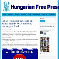 Orbán regime launches all-out attack against NGOs linked to Norwegian Fund