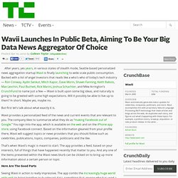 Wavii Launches In Public Beta, Aiming To Be Your Big Data News Aggregator Of Choice