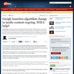 Google launches algorithm change to tackle content copying. Will it help?