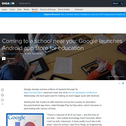 Coming to a school near you: Google launches Android app store for education