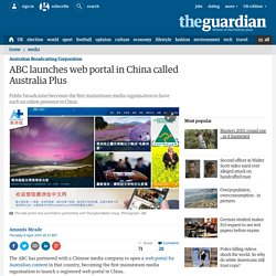 ABC launches web portal in China called Australia Plus