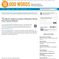 The Boston Globe Launches A Beautiful, Brand New Paywall Website - 10,000 Words