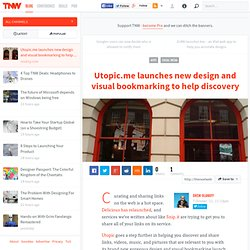 Utopic.me launches new design and visual bookmarking to help discovery