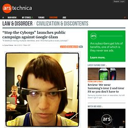 """""""Stop the Cyborgs"""" launches public campaign against Google Glass"""