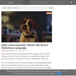 John Lewis launches 'Buster the Boxer' Christmas campaign