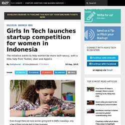 Girls In Tech launches startup competition for women in Indonesia