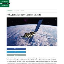 NASA Launches First Cordless Satellite