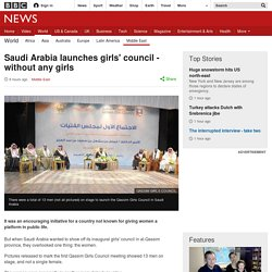 Saudi Arabia launches girls' council - without any girls