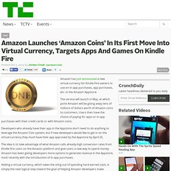 Amazon Launches 'Amazon Coins' In Its First Move Into Virtual Currency, Targets Apps And Games On Kindle Fire