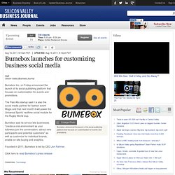 Bumebox launches for customizing business social media - Silicon Valley / San Jose Business Journal