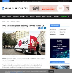 DPD launches green delivery service across UK
