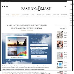 Marc Jacobs launches digital-themed fragrance pop-ups in London – Fashion & Mash