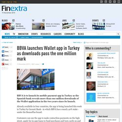 BBVA launches Wallet app in Turkey as downloads pass the one million mark
