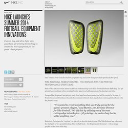 Nike launches Summer 2014 Football Equipment Innovations