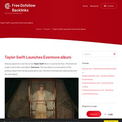 Taylor Swift Launches Evermore album