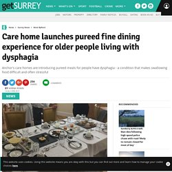 Care home launches pureed fine dining experience for older people living with dysphagia