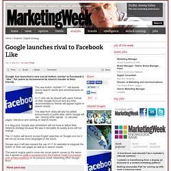 Google launches rival to Facebook Like