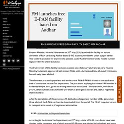 FM launches free E-PAN facility based on Aadhar