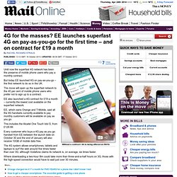 EE launches 4G on pay-as-you-go for the first time - and a 4G contract for £19 a month