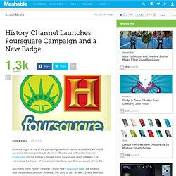 History Channel Launches Foursquare Campaign and a New Badge