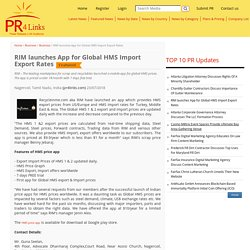 RIM launches App for Global HMS Import Export Rates