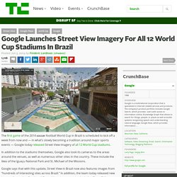 Google Launches Street View Imagery For All 12 World Cup Stadiums In Brazil