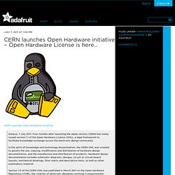 CERN launches Open Hardware initiative – Open Hardware License is here…