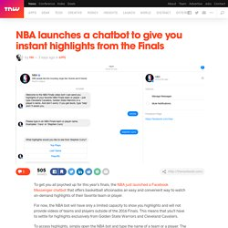 NBA launches a bot to give you instant highlights from the Finals