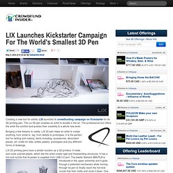 LIX Launches Kickstarter Campaign For The World's Smallest 3D Pen