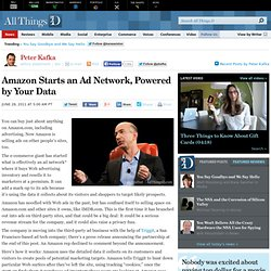 Amazon Launches Ad Network - Peter Kafka