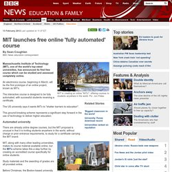 MIT launches free online 'fully automated' course