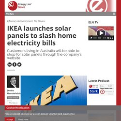 IKEA launches solar panels to slash home electricity bills - Energy Live News