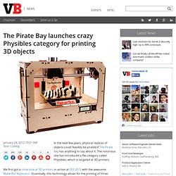 The Pirate Bay launches crazy Physibles category for printing 3D objects