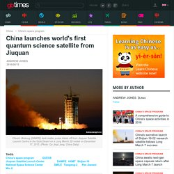 China launches world's first quantum science satellite from Jiuquan