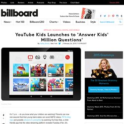 YouTube Kids Launches to 'Answer Kids' Million Questions'