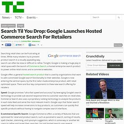 Search Til You Drop: Google Launches Hosted Commerce Search For