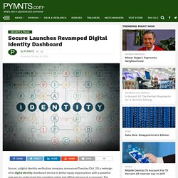 Socure Launches Revamped Digital Identity Dashboard - Socure: Digital Identity Dashboard Upgrade