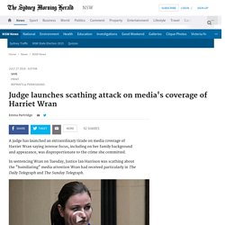 Judge launches scathing attack on media's coverage of Harriet Wran