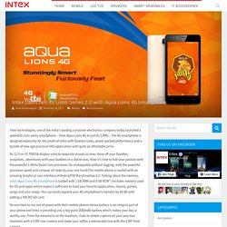 Intex Launches its Lions Series 2.0 with Aqua Lions 4G Smartphone