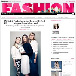 Net-A-Porter launches the world's first shoppable social network