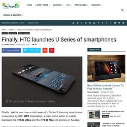 Finally, HTC launches U Series of smartphones
