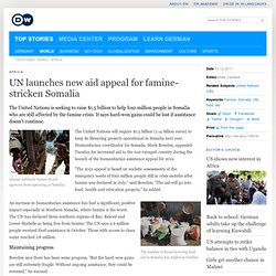 UN launches new aid appeal for famine-stricken Somalia