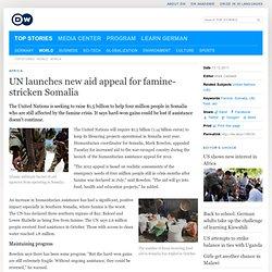 UN launches new aid appeal for famine-stricken Somalia | Africa | Deutsche Welle | 13.12.2011