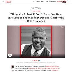 Robert F. Smith Launches New HBCU Student Debt Initiative
