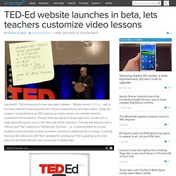 TED-Ed website launches in beta, lets teachers customize video lessons