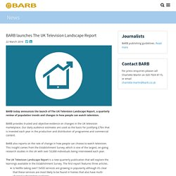 BARB launches The UK Television Landscape Report